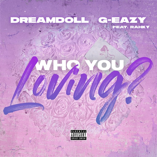 Who You Loving? (feat. G-Eazy & Rahky) - Single