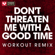 Don't Threaten Me with a Good Time (Extended Workout Remix) - Power Music Workout