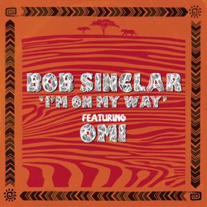 Bob Sinclar - I'm On my Way feat. Omi