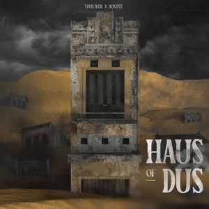 Touliver & Dustee - Haus Of Dus