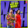 Neha Kakkar & Muzical Doctorz Sukh-E - Wah Wai Wahh artwork