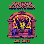 Magick Mountain - King Cobra