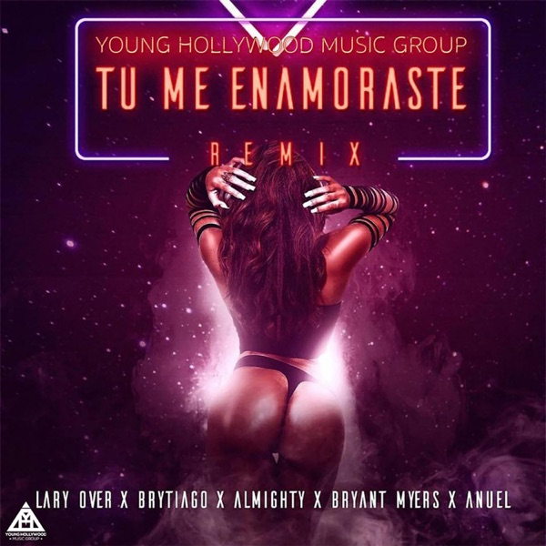 Tu Me Enamoraste (feat. Anuel, Bryant Myers, Almighty & Brytiago) [Remix] - Single