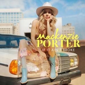 MacKenzie Porter - If It Ain't Broke