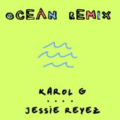 Ocean (Remix) - KAROL G & Jessie Reyez