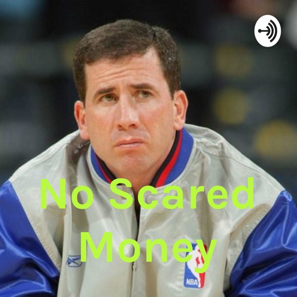 No Scared Money