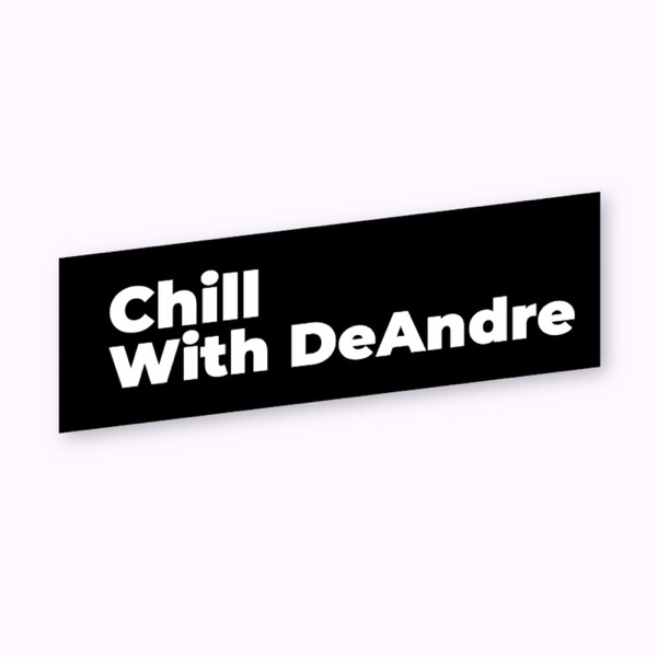Chill with DeAndre