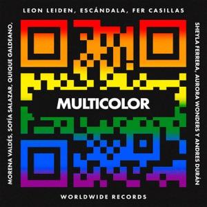 Escándala, Leon Leiden & Fer Casillas - Multicolor feat. Andres Duran, Aurora Wonders, Sheyla Ferrera, Quique Galdeano, Sofia Salazar & Morena Valdés