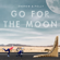 Go for the Moon - Andrew & Polly