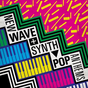 New Wave & Synth Pop Anthems