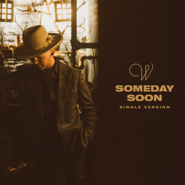 Someday Soon (Single Version)