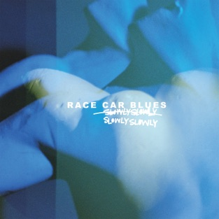 Slowly Slowly – Race Car Blues [iTunes Plus AAC M4A]