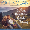 Kait Nolan - When You Got A Good Thing  artwork