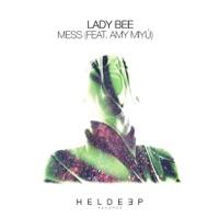 Mess - LADY BEE - AMY MIYU