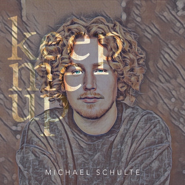 MICHAEL SCHULTE KEEP ME UP