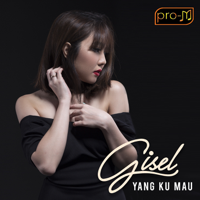 Download Mp3 Gisel - Yang Kumau (From