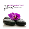 Relaxation Zone - #Euphoric Time: Sweet Sensations, Tranquil Mood, Weekend Spa Lounge, Smooth Relaxation
