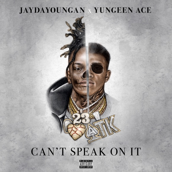 iTunes Artwork for 'Can't Speak on It (by Jaydayoungan & Yungeen Ace)'