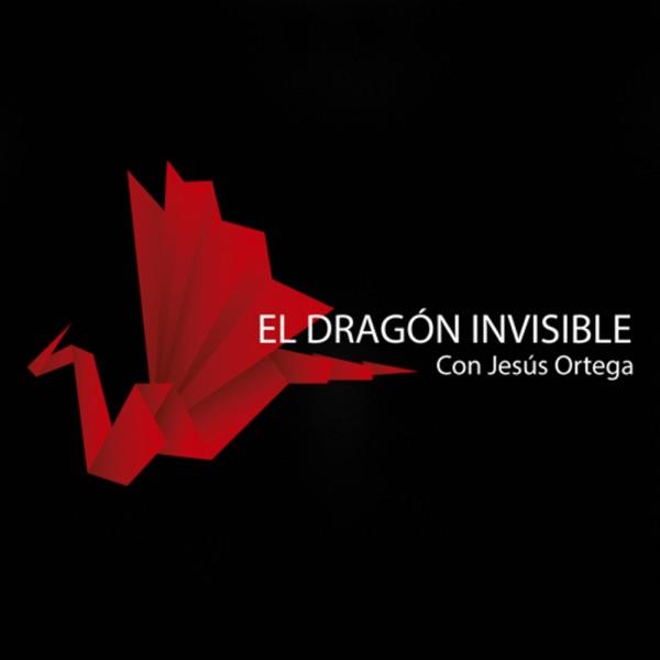 El Dragón Invisible, con Jesús Ortega – Podcast – Podtail