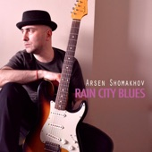 Arsen Shomakhov - Rain City Blues