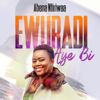 Abena Ntiriwaa - Ewuradi Aye Bi artwork