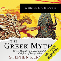 A Brief History of the Greek Myths: Brief Histories (Unabridged)