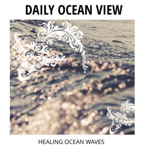 Various Artists - Daily Ocean View - Healing Ocean Waves