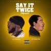Say It Twice (Remix) [feat. Ludacris] - Single, Lil Donald