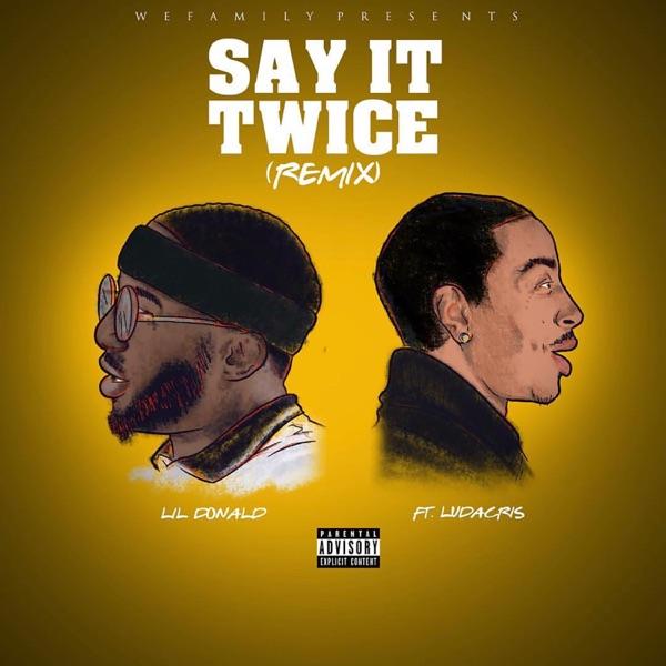 Say It Twice (Remix) [feat. Ludacris] - Single