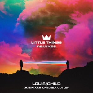 Louis The Child - Little Things feat. Quinn XCII & Chelsea Cutler