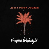 Jenny Owen Youngs - Vampire Weeknight