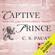 C. S. Pacat - Captive Prince (Unabridged)