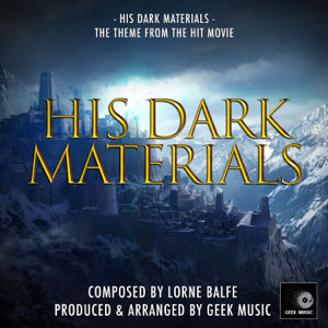 Geek Music - His Dark Materials (From: His Dark Materials)
