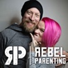 Rebel Parenting with Ryan & Laura Dobson