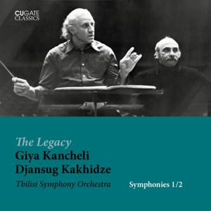 Tbilisi Symphony Orchestra & Djansug Kakhidze - Giya Kancheli: Symphonies No. 1 & No. 2