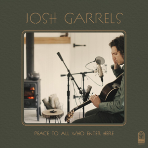 Josh Garrels - Peace to All Who Enter Here