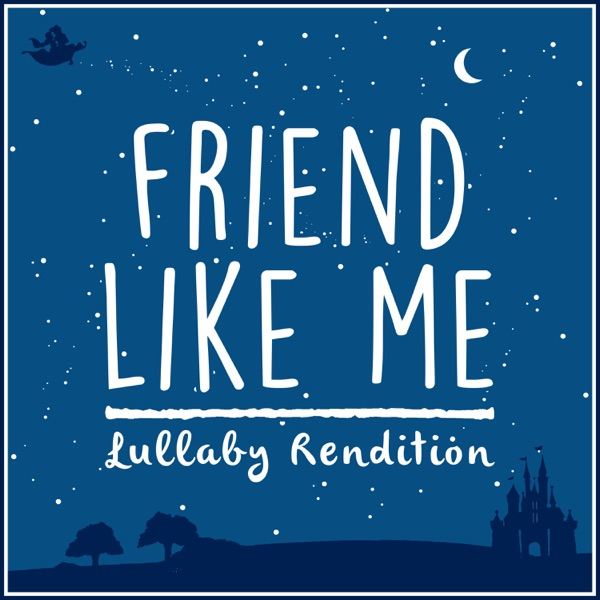 Friend Like Me (From 'Aladdin') [Lullaby Rendition] - Single