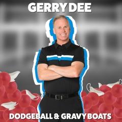 Dodgeball & Gravy Boats