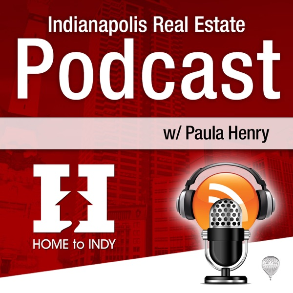 Indianapolis Real Estate podcast with Paula Henry