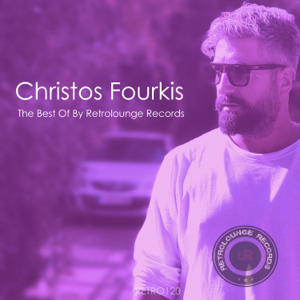 Christos Fourkis - Christos Fourkis the Best of (By Retrolounge Records)