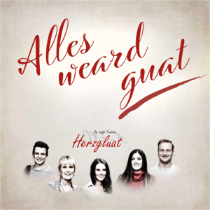 Herzgluat - Alles weard guat