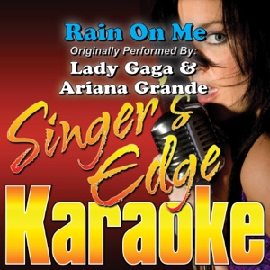 Singer's Edge Karaoke - Rain On Me (Originally Performed By Lady Gaga & Ariana Grande) [Karaoke]