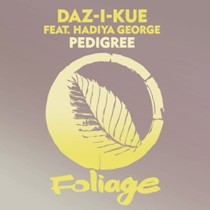 Daz-I-Kue - Pedigree feat. Hadiya George [Vocal Mix]
