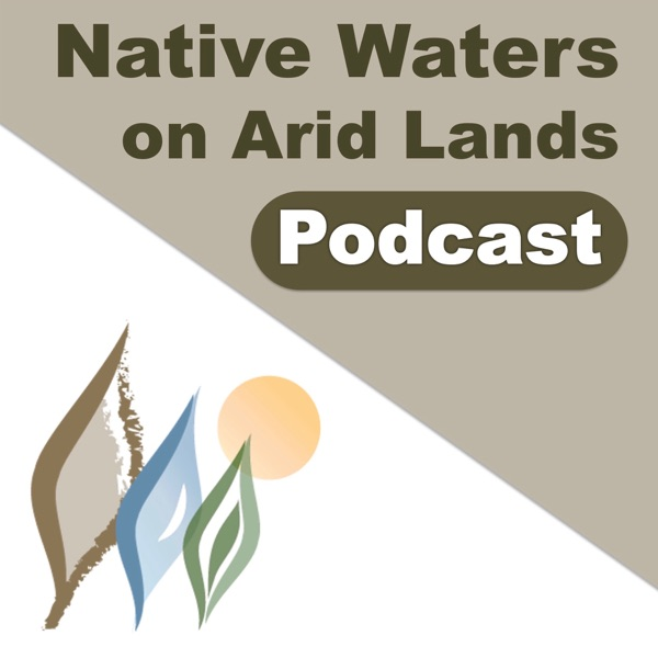The Native Waters on Arid Lands Podcast