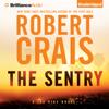 Robert Crais - The Sentry: An Elvis Cole - Joe Pike Novel, Book 14 (Unabridged) artwork