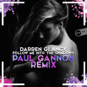 Follow Me Into the Shadows (Paul Gannon Remix)