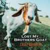 Lost My Brothers Goat, Casey Donahew