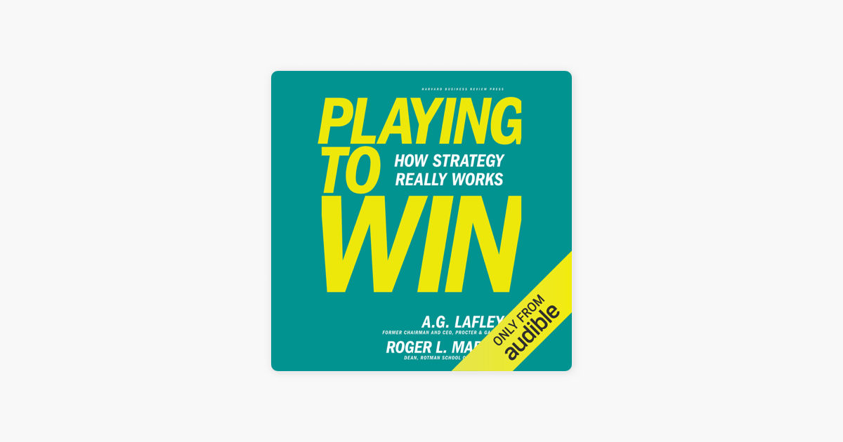 Playing to Win: How Strategy Really Works (Unabridged)