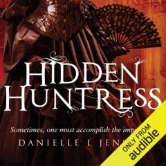 Hidden Huntress (Unabridged)