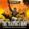 Sandy Mitchell - The Traitor's Hand: Ciaphas Cain: Warhammer 40,000, Book 3 (Unabridged)  artwork